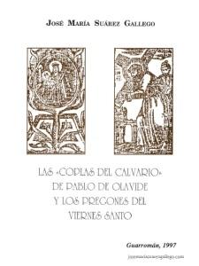 Las Coplas del Calvario de Pablo de Olavide, y los Pregones de Viernes Santo.